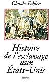 Histoire de l'esclavage aux États-Unis - Librairie Académique Perrin - 06/04/1998