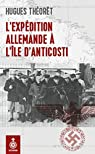 L'Expedition Allemande a l'Ile d'Anticosti par Hugues