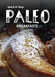 Paleo Breakfasts (Quick N' Easy Paleo) (English Edition)