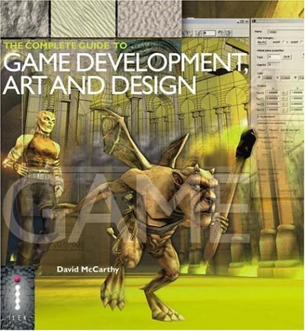 The Complete Guide to Game Development Art & Design por David McCarthy
