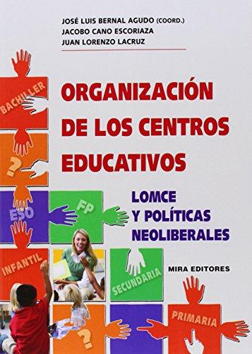 Organización de los centros educativos: LOMCE y políticas neoliberales (Psicopedagogía)