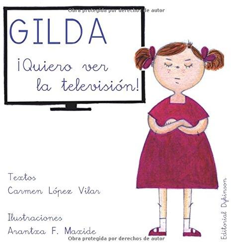 Gilda ¡Quiero ver la Televisión!