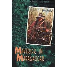 Maverick in Madagascar (Lonely Planet Journeys)