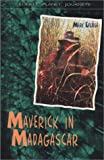 Maverick in Madagascar (Lonely Planet Journeys)