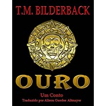 Ouro - Um Conto (Portuguese Edition)
