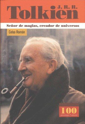 J.R.R. Tolkien: Seor de Magias Creador de Universos (100 Personajes) por Celso Roman