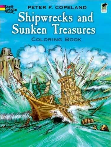 Shipwrecks and Sunken Treasures Coloring Book (Dover History Coloring Book)