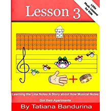 [(Little Music Lessons for Kids: Lesson 3 - Learning the Line Notes: A Story about How Musical Notes Got Their Apartments)] [Author: Tatiana Bandurina] published on (November, 2013)