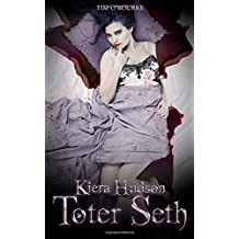 Toter Seth: (Buch Fünf der zweiten Staffel der Kiera Hudson-Reihe): Volume 5 (Kiera Hudson-Reihe - Zweite Staffel)