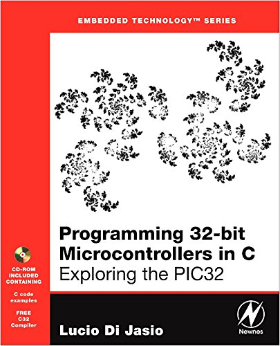 Programming 32-bit Microcontrollers in C: Exploring the PIC32 (Embedded Technology) par Lucio Di Jasio
