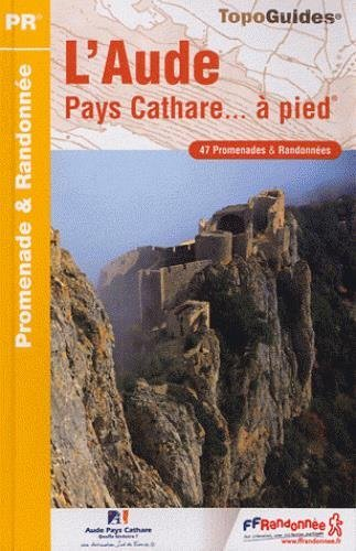 Aude Pays Cathare a Pied 47PR: FFR.D011 by FFRP (2012-03-01)