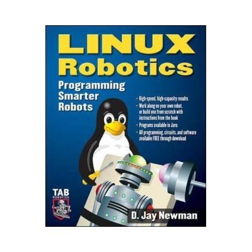 [Linux Robotics: Programming Smarter Robots] (By: D. Newman) [published: December, 2005]