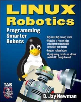 [Linux Robotics: Programming Smarter Robots] (By: D. Newman) [published: December, 2005] par D. Newman
