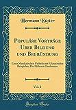 Populäre Vorträge Uber Bildung und Begründung, Vol. 2: Eines Musikalischen Urtheils mit Erläuternden Beispielen; Die Höheren Tonformen (Classic Reprint)