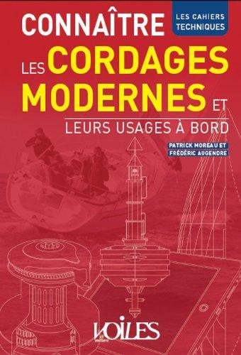 Connaître les cordages modernes et leurs usages à bord par Patrick Moreau, Frédéric Augendre
