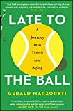 Late to the Ball: A Journey into Tennis and Aging