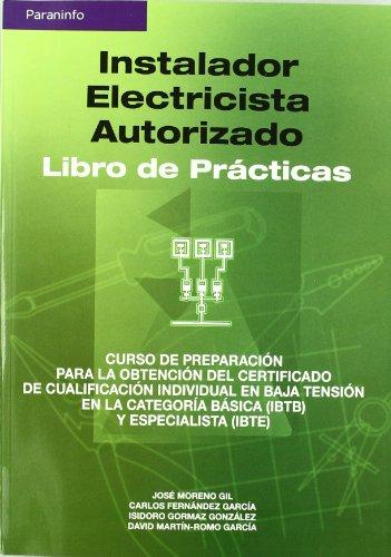 Instalador electricista autorizado. Libro de prácticas por CARLOS FERNÁNDEZ GARCÍA