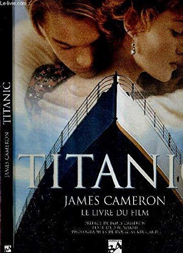 Titanic, James Cameron : Le livre du film