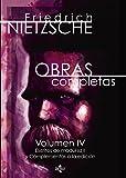 Obras completas: Volumen IV. Escritos de madurez II y complementos a la edición (Filosofía - Filosofía Y Ensayo)