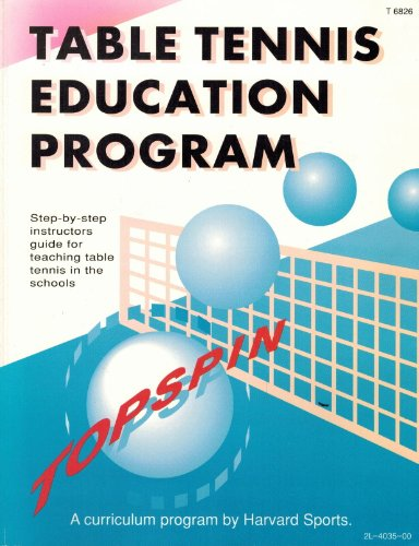 Table Tennis Education Program: Step-by-Step Instructor's Guide for Teaching Table Tennis in Schools por Steve Bruecker