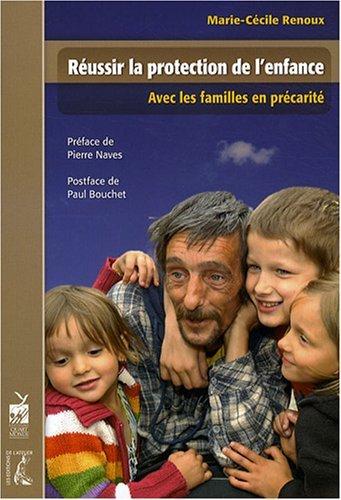 Réussir la protection de l'enfance. Avec les familles en précarité. par Renoux Marie-Cécile