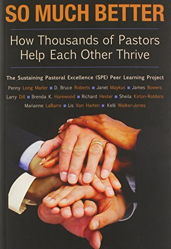 So Much Better: How Thousands of Pastors Help Each Other Thrive (TCP The Columbia Partnership Leadership Series) by Brenda K. Harewood (2013-03-15)