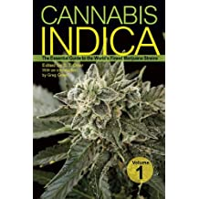 1: Cannabis Indica: The Essential Guide to the World's Finest Marijuana Strains