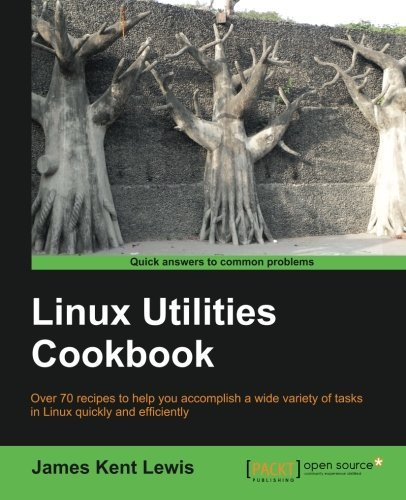 Linux Utilities Cookbook by James Kent Lewis (2013-10-25)