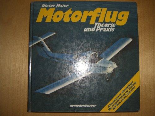 Motorflug: Theorie und Praxis. Mit Fragenkatalog zur Prüfung. Mit dem neuen Luftrecht