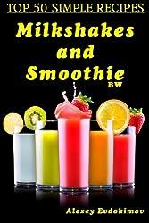 Top 50 Simple Recipes Milkshakes and Smoothie BW