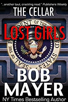 Lost Girls (The Cellar Book 2) by [Mayer, Bob]