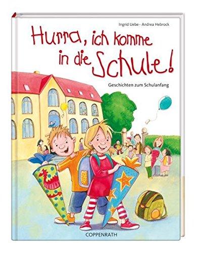 Hurra, ich komme in die Schule!: Geschichten zum Schulanfang (Bilder- und Vorlesebücher)