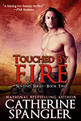 Touched by Fire - An Urban Fantasy Romance (Sentinel Series Book 2) (English Edition)