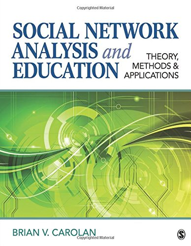 Social Network Analysis and Education: Theory, Methods & Applications por Brian V. Carolan