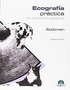 diagnóstico por imagen animales: Ecografía práctica en pequeños animales. Abdomen. - Libros de veterinaria - Edit...