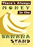 There's Always Money in the Banana Stand Notebook: A Notebook/Journal for Fans of the Arrested Development Television Show