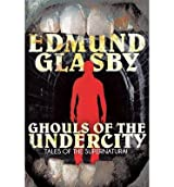 [ GHOULS OF THE UNDERCITY ] Glasby, Edmund (AUTHOR ) Feb-04-2014 Paperback