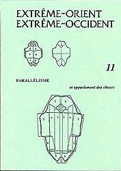 Extrême-Orient Extrême-Occident, N° 11 : Parallélisme et appariement des choses