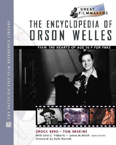 Encyclopedia of Orson Welles: From the Hearts of Age to F for Fake (Library of Great Filmmakers) by Chuck Berg (2002-10-30)