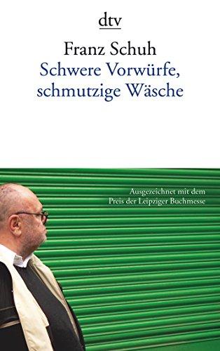 Schwere Vorwürfe, schmutzige Wäsche (Franz Schuh)