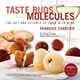 Taste Buds and Molecules: The Art and Science of Food and Wine by Francois Chartier (2011-09-27)