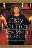 How Sweet the Sound: My Life With God and Gospel