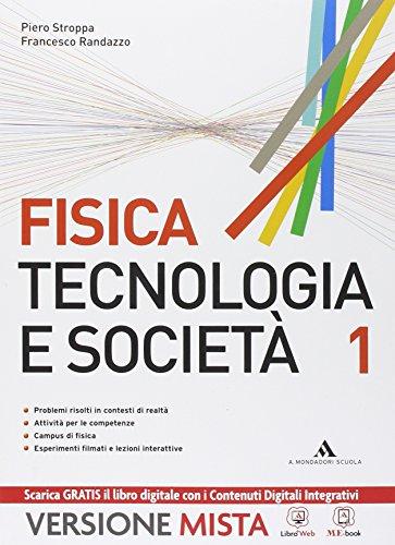 Fisica. Tecnologia e societ. Per le Scuole superiori. Con e-book. Con espansione online: 1