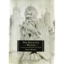 The Haunted Realm: Echoes from Beyond the Tomb