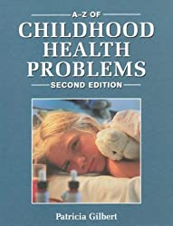 A-Z of Childhood Health Problems Second Edition