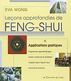 Leçons approfondies de Feng-Shui - Tome 2, Applications pratiques