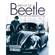 Birth of the Beetle: The Development of the Volkswagen by Porsche