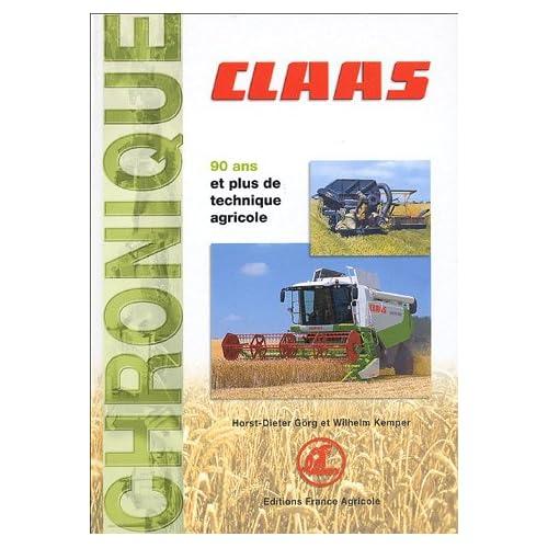 Chronique Claas : La documentation du riche passé d'une entreprise de construction mécanique de 1913 jusqu'à nos jours