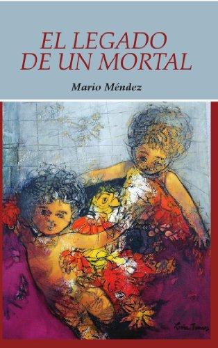 El Legado de un Mortal (Spanish Edition)