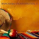 Rancheras De Antaño Vol 1